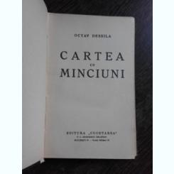 CARTEA CU MINCIUNI - OCTAV DESSILA