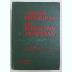 CARTEA MEDICULUI DE MEDICINA GENERALA SUB REDACTIA LUI MARIN ENACHESCU , 1972
