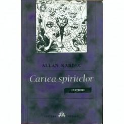 CARTEA SPIRITELOR - INITIERI - ALLAN KARDEC