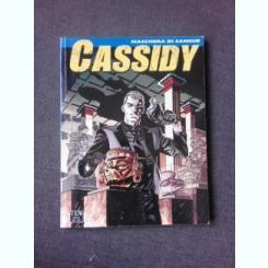 CASSIDY, MASCHERA DI SANGUE  (CARTE CU BENZI DESENATE, TEXT IN LIMBA ITALIANA)
