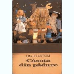 CASUTA DIN PADURE - FRATII GRIMM