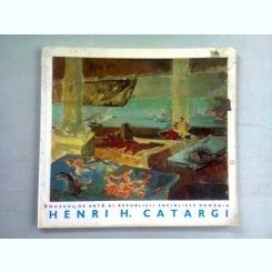 CATALOG EXPOZITIA RETROSPECTIVA H.H. CATARGI (PICTURA SI GRAFICA)