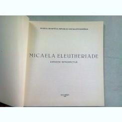 CATALOG EXPOZITIA RETROSPECTIVA MICAELA ELEUTHERIADE