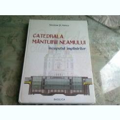 CATEDRALA MANTUIRII NEAMULUI. INCEPUTUL IMPLINIRILOR - NICOLAE ST. NOICA