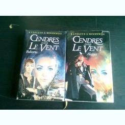 CENDRES DANS LE VENT - KATHLEEN E. WOODIWISS   2 VOLUME-ROBERTA, ALAINA  (CARTI IN LIMBA FRANCEZA)