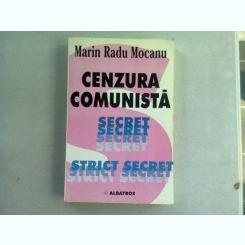 CENZURA COMUNISTA - MARIN RADU MOCANU