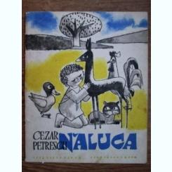 Cezar Petrescu - Naluca (ilustratii de D. Negrea)