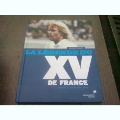 CHARLES GAUDIN LA LEGENDE DU XV DE FRANCE  (CARTE IN LIMBA FRANCEZA)