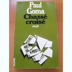 CHASSE CROISE - PAUL GOMA  (CARTE IN LIMBA FRANCEZA)