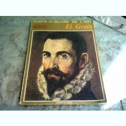 CHEFS'D'OEUVRE DE L'ART. GRAND PEINTRES. EL GRECO (ALBUM ARTA, TEXT IN LIMBA FRANCEZA)
