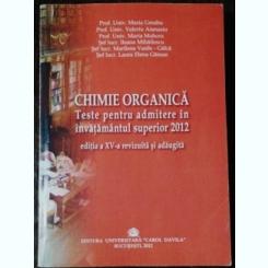 CHIMIE ORGANICA- TESTE PENTRU ADMITERE IN INVATAMANTUL SUPERIOR 2012- MARIA GREABU . VALERIU ATANASIU & CO