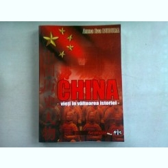 CHINA. VIETI IN VALTOAREA ISTORIEI - ANNA EVA BUDURA