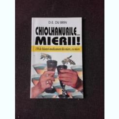 CHIOLHANURILE .. MIERII - D.E. DU BRIN