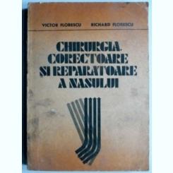Chirurgia corectoare si reparatoare a nasului - Victor Florescu