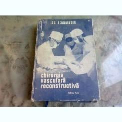 CHIRURGIA VASCULARA RECONSTRUCTIVA - ION ATANASESCU