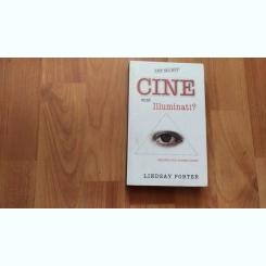 CINE SUNT ILLUMINATII? - LINDSAY PORTER
