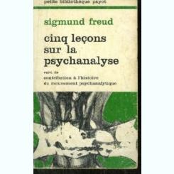 CINQ LECONS SUR LA PSYCHANALYSE - SIGMUND FREUD  PETIT BIBLIOTHEQUE PAYOT  (CARTE IN LIMBA FRANCEZA)