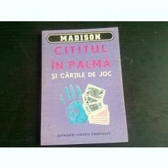 CITITUL IN PALMA SI CARTILE DE JOC - MADISON