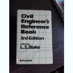 CIVIL ENGINEER'S REFERENCE BOOK - L.S. BLAKE  (CARTE IN LIMBA ENGLEZA)