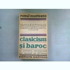 CLASICISM SI BAROC - ROMUL MUNTEANU