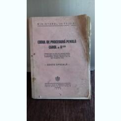 CODUL DE PROCEDURA PENALA CAROL AL II-LEA - EDITIE OFICIALA