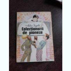 COLECTIONARII DE PIONEZE - ANTON INGOLIC