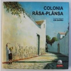 COLONIA RASA-PLANSA - UN PROIECT INITIAT DE ION BARBU