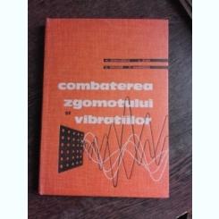 COMBATEREA ZGOMOTULUI SI A VIBRATIILOR - M. GRUMAZESCU