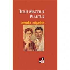COMEDIA MAGARILOR - TITUS MACCIUS PLAUTUS