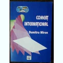 COMERT INTERNATIONAL - DUMITRU MIRON