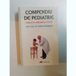 COMPENDIU DE PEDIATRIE , EDITIA A-II-A DE ADRIAN GEORGESCU , 2005