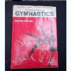COMPLETE BOOK OF GYMNASTICS - NEWTON C. LOKEN  (CARTE IN LIMBA ENGLEZA)