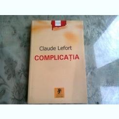 COMPLICATIA - CLAUDE LEFORT