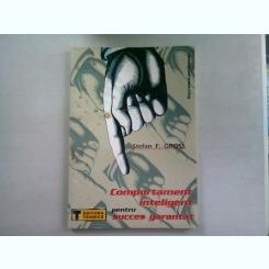 COMPORTAMENT INTELIGENT PENTRU SUCCES GARANTAT - STEFAN F. GROSS