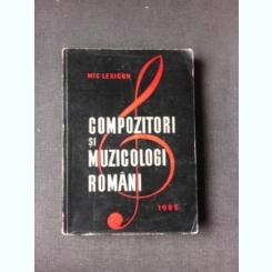 COMPOZITORI SI MUZICOLOGI ROMANI, MIC LEXICON