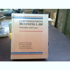 Comprehensive business law - Daniel V. Davidson   (legea comerciala completa, principii si cazuri)