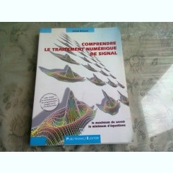 COMPRENDRE LE TRAITEMENT NUMERIQUE DE SIGNAL - JAMES BROESCH  (CARTE IN LIMBA FRANCEZA)