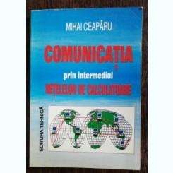 COMUNICATIA PRIN INTERMEDIUL RETELELOR DE CALCULATOARE - MIHAI CEAPARU