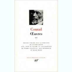 CONRAD - OEUVRES III  (CARTE IN LIMBA FRANCEZA, EDITIE PLEIADE