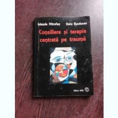CONSILIERE SI TERAPIE CENTRATA PE TRAUMA - IOLANDA MITROFAN