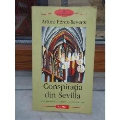 CONSPIRATIA DIN SEVILLA , ARTURO PEREZ-REVERTE