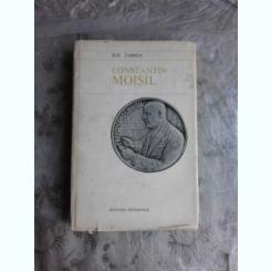 CONSTANTIN MOISIL, PIONIER AL NUMISMATICII ROMANESTI  - ILIE TABREA
