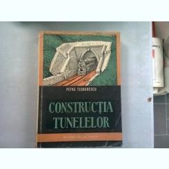 CONSTRUCTIA TUNELELOR - PETRE TEODORESCU