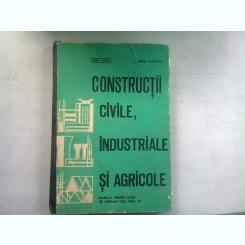 CONSTRUCTII CIVILE, INDUSTRIALE SI AGRICOLE - SPIRU HARET, MIRCEA ANGELESCU
