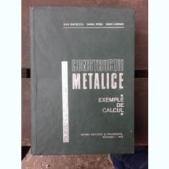 CONSTRUCTII METALICE, EXEMPLE DE CALCUL - DAN MATEESCU