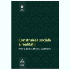 CONSTRUIREA SOCIALA A REALITATII - PETER L. BERGER