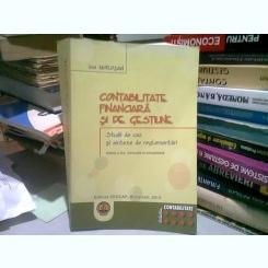 CONTABILITATE FINANCIARA SI DE GESTIUNE - IOAN MOROSAN  (studii de caz si sinteze de reglementari)