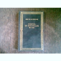 Contes et Nouvelles en Vers - Jean De La Fontaine (Povestiri si nuvele, in versuri)