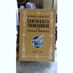 CONTRIBUTII TRANSILVANENE LA TEOLOGIA ORTODOXA