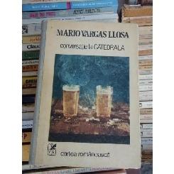 CONVERSATIE LA CATEDRALA , MARIO VARGAS LLOSA